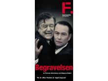 Begravelsen av Thomas Vinterberg och Mogens Rukov. Skandinavienpremiär 9 februari 2012 på Folkteatern Göteborg.