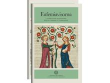 Eufemiavisorna, band 1 och 2