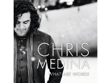 Chris Medina - What Are Words albumomslag