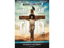 """Marika Carlsson """"Jag är Gud"""" Gästspel 31/3"""