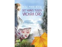 """Romanen """"Det krävs tusen vackra ord"""" av Rose Marie Bouw kommer i augusti"""