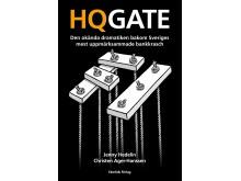 Omslag till boken HQGATE - den okända dramatiken bakom Sveriges mest uppmärksammade bankkrasch