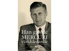 Omslag till boken Han gjorde Mercuri världsledande. Curt Abrahamsson och Mercuri International