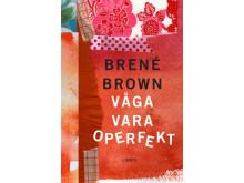Omslagsbild: Våga vara operfekt, Brené Brown