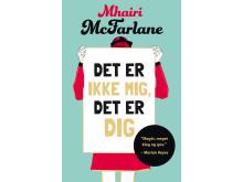 McFarlane, Mhairi: Det er ikke mig, det er dig