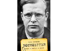 Omslagsbild: Bonhoeffer - Präst, Martyr, Spion (Eric Metaxas)