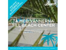 Ta med vännerna till Beach Center i sommar!
