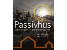 Passivhus. En handbok om energieffektivt byggande. Utgåva 2