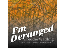 I'm Deranged - Freddie Wadling, omslag