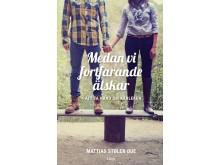 Omslagsbild: Medan vi fortfarande älskar (Mattias Stølen Due)