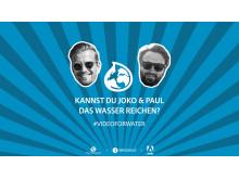 Video-Contest #VideoForWater: Kannst du Paul und Joko das Wasser reichen?