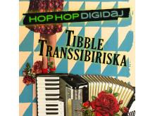 "Tibble Transsibiriska - singel ""Hop Hop Digidaj"" - release 6 september."
