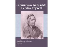 Ny bok: Lärarinna av guds nåde – Cecilia Fryxell