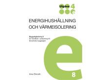 Byggvägledning 8 Energihushållning och värmeisolering. Utgåva 4
