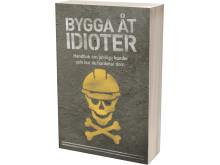 Bygga åt idioter