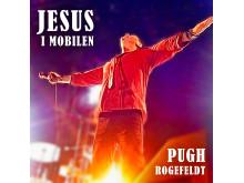 """Pugh Rogefeldt """"Jesus i mobilen"""""""