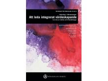 """""""Ledarskap i äldreomsorgen: att leda integrerat värdeskapande i en röra av värden och förutsättningar"""""""