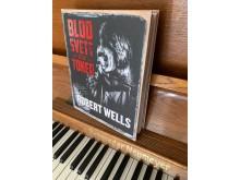 """Robert Wells """"Blod Svett och Toner"""""""