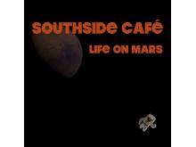 Southside Cafe_LifeOnMars Singelomslag