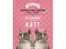 I huvudet på din katt - Susanne Hellman Holmström - Omslag flat
