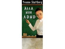 Alla har ADHD