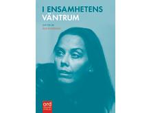 """""""I ensamhetens väntrum""""  diktsamling av Åsa Älvebrand"""
