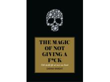 Omslag The magic of not giving a f*ck och ändå få ut mer av livet