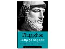 Pedagogik och politik. Moralia III av Plutarchos