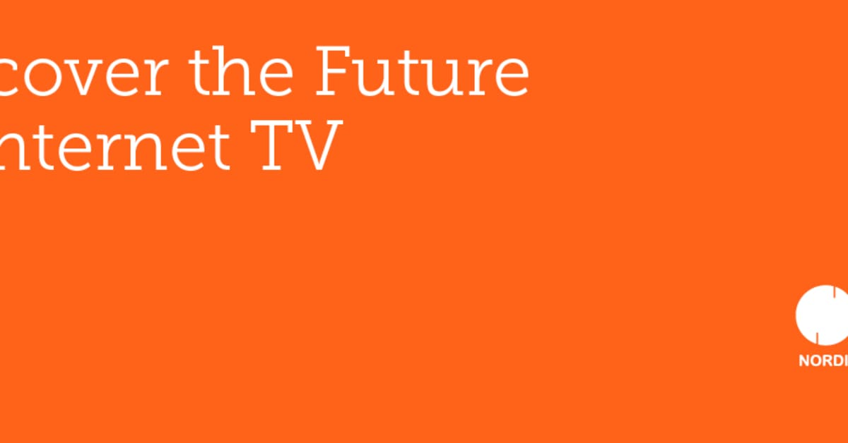 Future of TV- what will it take to survive? - Xstream A/S