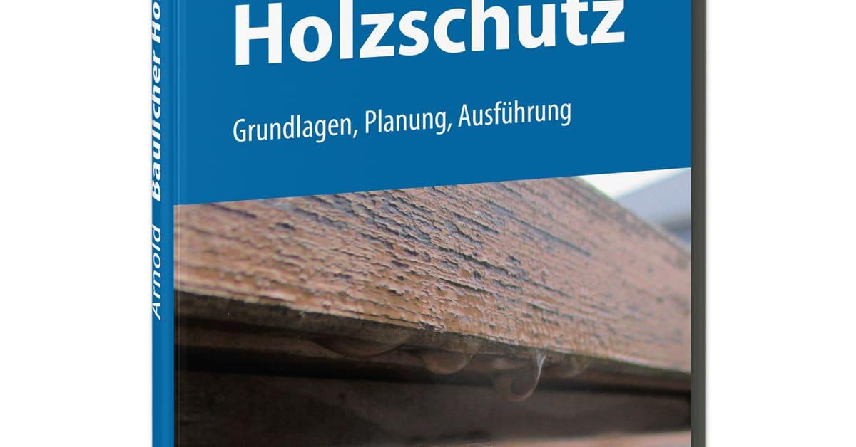 Baulicher Holzschutz - PRESSE Rudolf Müller Mediengruppe