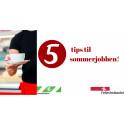 5 tips til sommerjobben!