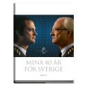 Mina 40 år för Sverige av Carl XVI Gustaf