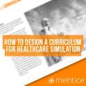 Know how to design a curriculum for healthcare simulation