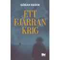 Ett fjärran krig - En berättelse om människorna och makten under den tidiga svenska stormaktstiden