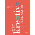 Ny bog af Christian Have: Det kreative Danmark - kultur, erhverv og fremtidens partnerskaber