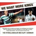 WE WANT MORE KINGS* (Anmäl dig till någon av våra två fotbollsskolor i sommar!)