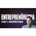 Entreprenörerna avsnitt fyra: Christopher Engman – sätter utveckling före prestige och framgång före status