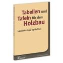 Tabellen und Tafeln für den Holzbau