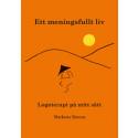 Ett meningsfullt liv - Logoterapi på mitt sätt av Marketta Simons