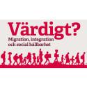 Värdigt? Migration, integration och social hållbarhet