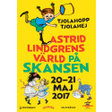 Tjolahopp Tjolahej – Astrid Lindgrens värld på Skansen den 20 och 21 maj 2017