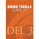 "Nu kommer tredje delen utav 4 i serien ""Birger Yxkulls gata 21"" av Karl Sundblom."