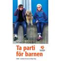 »Ta parti för barnen« delas ut till politiker och beslutsfattare i Almedalen