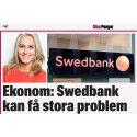 Ekonom: Swedbank kan få stora problem