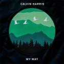"""Världspremiär: Calvin Harris släpper nya singeln """"My Way"""" idag"""