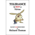 News Release:  Tolerance is NOT a Virtue