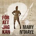 Mary N'diaye med ny singel – För att jag kan!