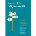 Konstruktiv religionskritik  – Filosofiska, teologiska och pedagogiska perspektiv.  En ny inspirerande bok för den som undervisar i religionskunskap.