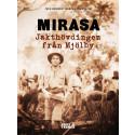 Historien om Mirasa – Jakthövdingen från Mjölby