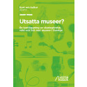 Skadegörelse och hot vanligt vid svenska museer